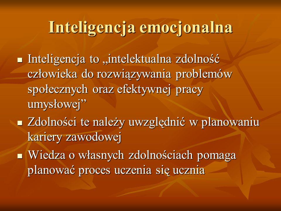 """Inteligencja emocjonalna Inteligencja to """"intelektualna zdolność człowieka do rozwiązywania problemów społecznych oraz efektywnej pracy umysłowej Inteligencja to """"intelektualna zdolność człowieka do rozwiązywania problemów społecznych oraz efektywnej pracy umysłowej Zdolności te należy uwzględnić w planowaniu kariery zawodowej Zdolności te należy uwzględnić w planowaniu kariery zawodowej Wiedza o własnych zdolnościach pomaga planować proces uczenia się ucznia Wiedza o własnych zdolnościach pomaga planować proces uczenia się ucznia"""