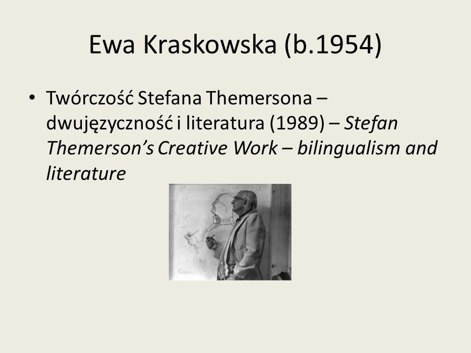Ewa Kraskowska (b.1954) Twórczość Stefana Themersona – dwujęzyczność i literatura (1989) – Stefan Themerson's Creative Work – bilingualism and literat