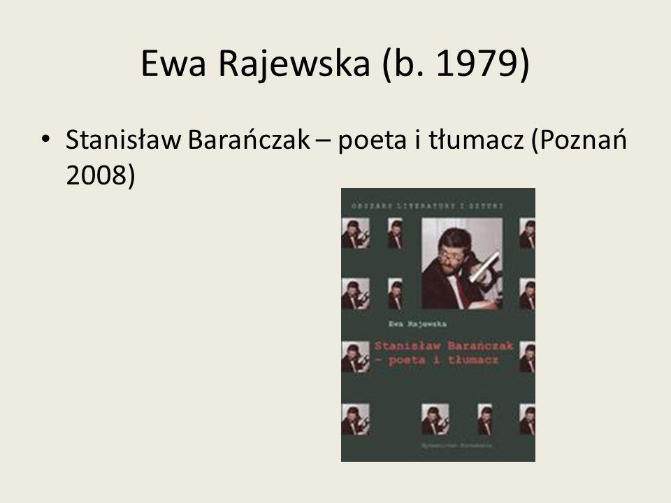 Ewa Rajewska (b. 1979) Stanisław Barańczak – poeta i tłumacz (Poznań 2008)