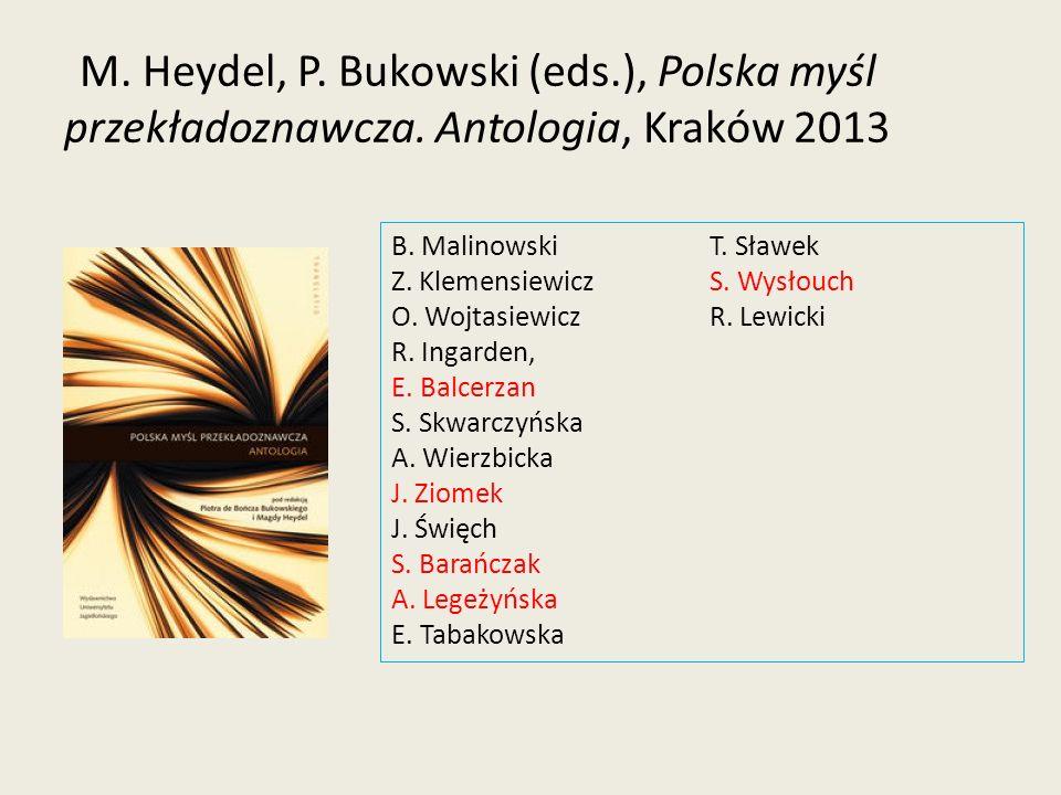 M. Heydel, P. Bukowski (eds.), Polska myśl przekładoznawcza. Antologia, Kraków 2013 B. MalinowskiT. Sławek Z. KlemensiewiczS. Wysłouch O. Wojtasiewicz