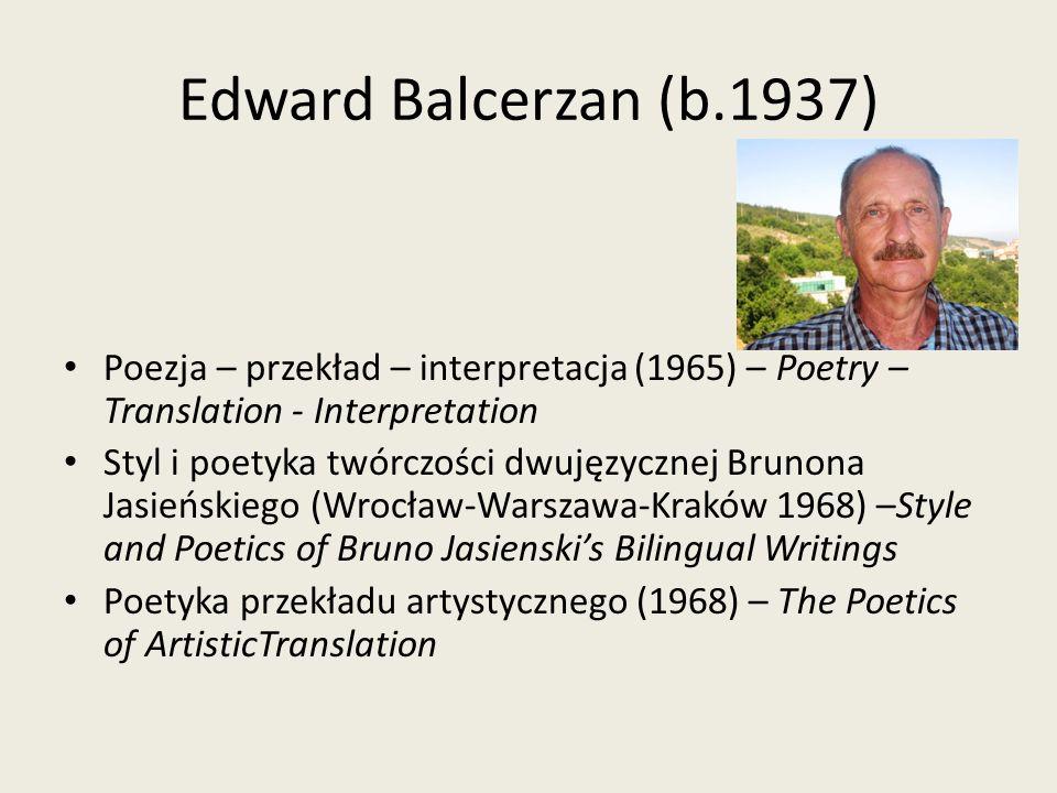 Edward Balcerzan (b.1937) Poezja – przekład – interpretacja (1965) – Poetry – Translation - Interpretation Styl i poetyka twórczości dwujęzycznej Brun