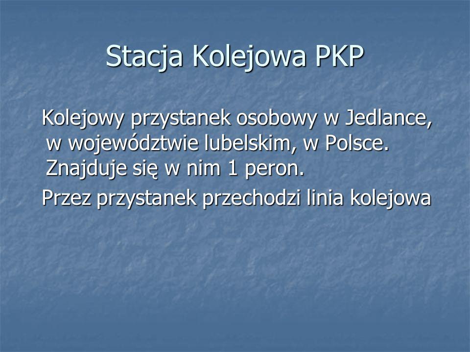 Stacja Kolejowa PKP Kolejowy przystanek osobowy w Jedlance, w województwie lubelskim, w Polsce.