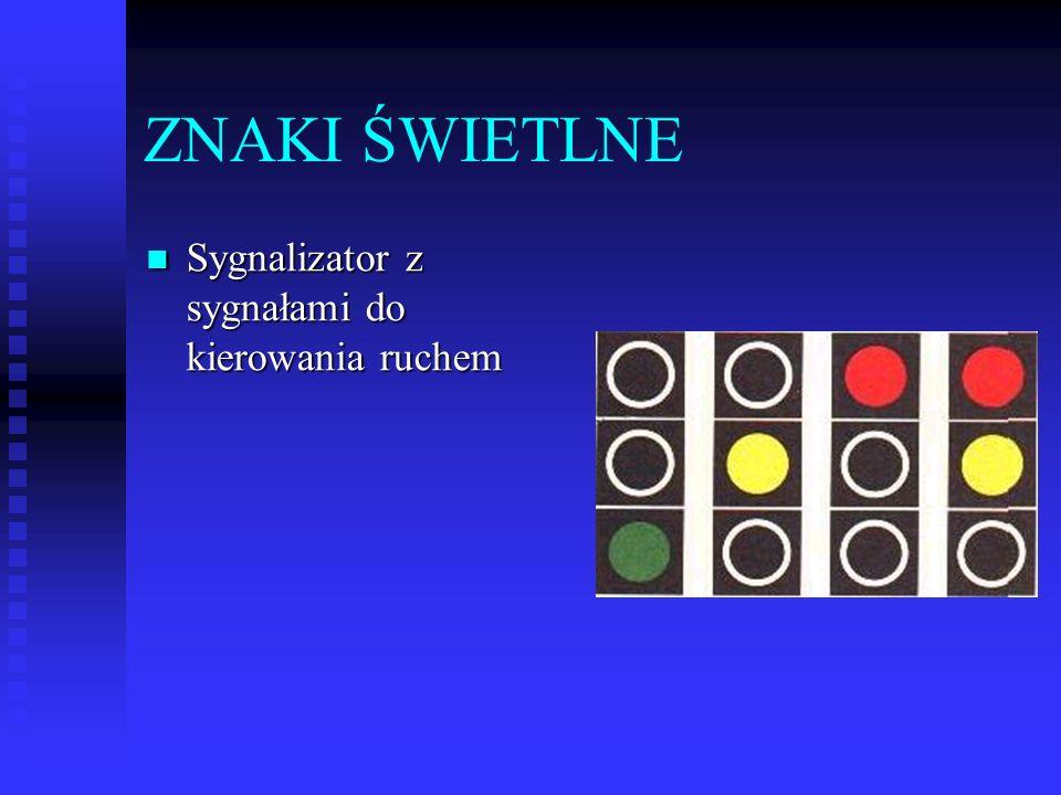 ZNAKI ŚWIETLNE Sygnalizator z sygnałami do kierowania ruchem Sygnalizator z sygnałami do kierowania ruchem