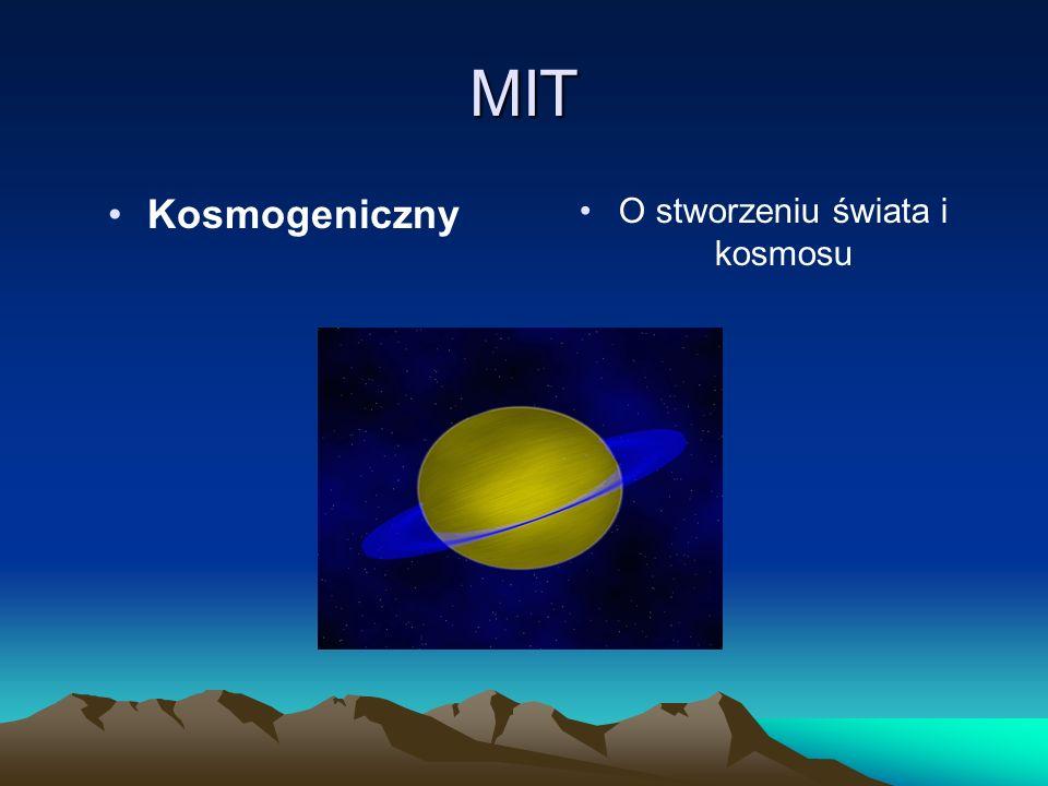 O stworzeniu świata i kosmosu MIT Kosmogeniczny