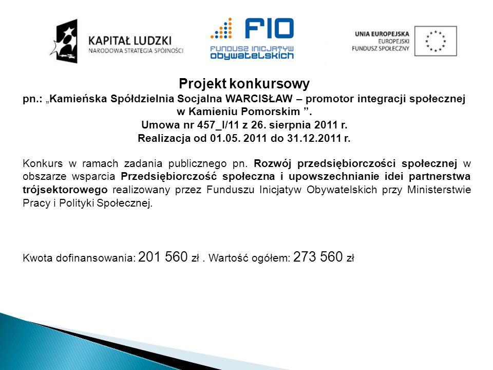Konkurs na powierzenie zadania publicznego 2010 1. Utrzymanie czystości na terenie Miasta Kamień Pomorski w formie dotacji ze środków publicznych na k