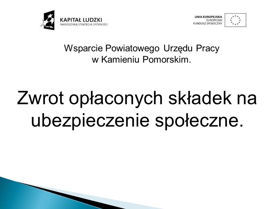 Wsparcie Powiatowego Urzędu Pracy w Kamieniu Pomorskim.