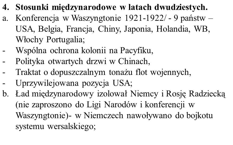 c.Francja zawiera układy z Belgią i Polską i stworzyła Małą Ententę; d.Wielka Brytania zwołała konferencję do Genui w celu odnowienia stosunków gospodarczych z Niemcami i Rosją e.