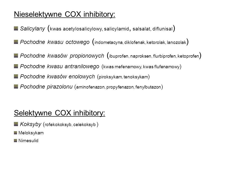 Nieselektywne COX inhibitory: Salicylany ( kwas acetylosalicylowy, salicylamid, salsalat, diflunisal ) Pochodne kwasu octowego ( indometacyna, diklofe