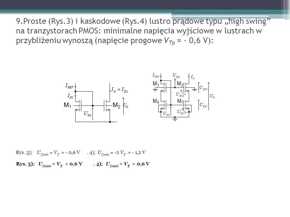 """9.Proste (Rys.3) i kaskodowe (Rys.4) lustro prądowe typu """"high swing na tranzystorach PMOS: minimalne napięcia wyjściowe w lustrach w przybliżeniu wynoszą (napięcie progowe V Tp = - 0,6 V): Rys."""