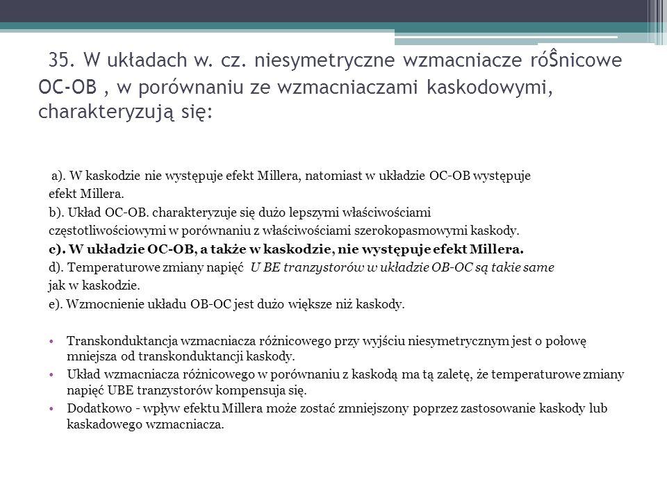 35. W układach w. cz.