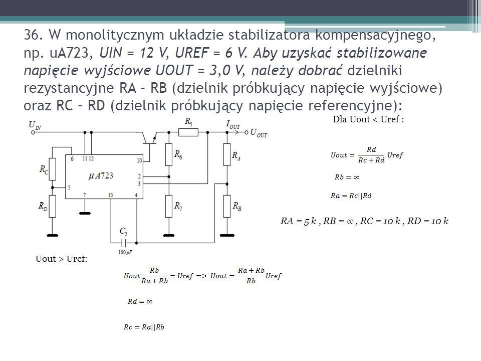 36. W monolitycznym układzie stabilizatora kompensacyjnego, np.