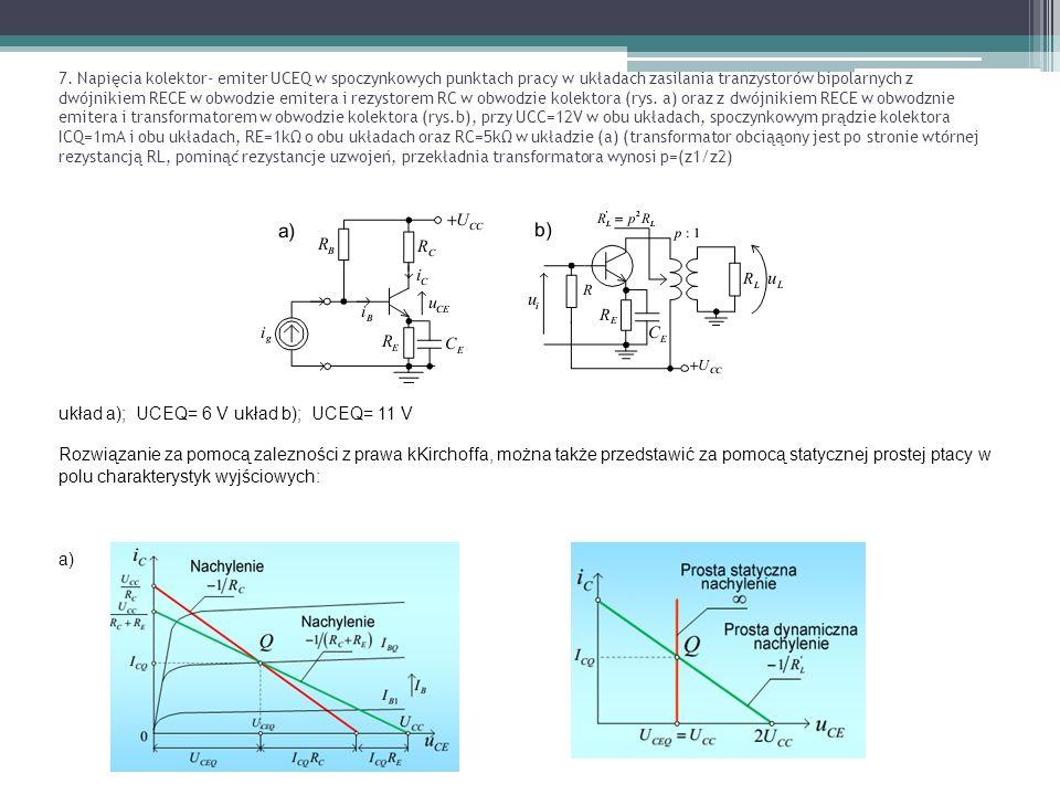 7. Napięcia kolektor- emiter UCEQ w spoczynkowych punktach pracy w układach zasilania tranzystorów bipolarnych z dwójnikiem RECE w obwodzie emitera i