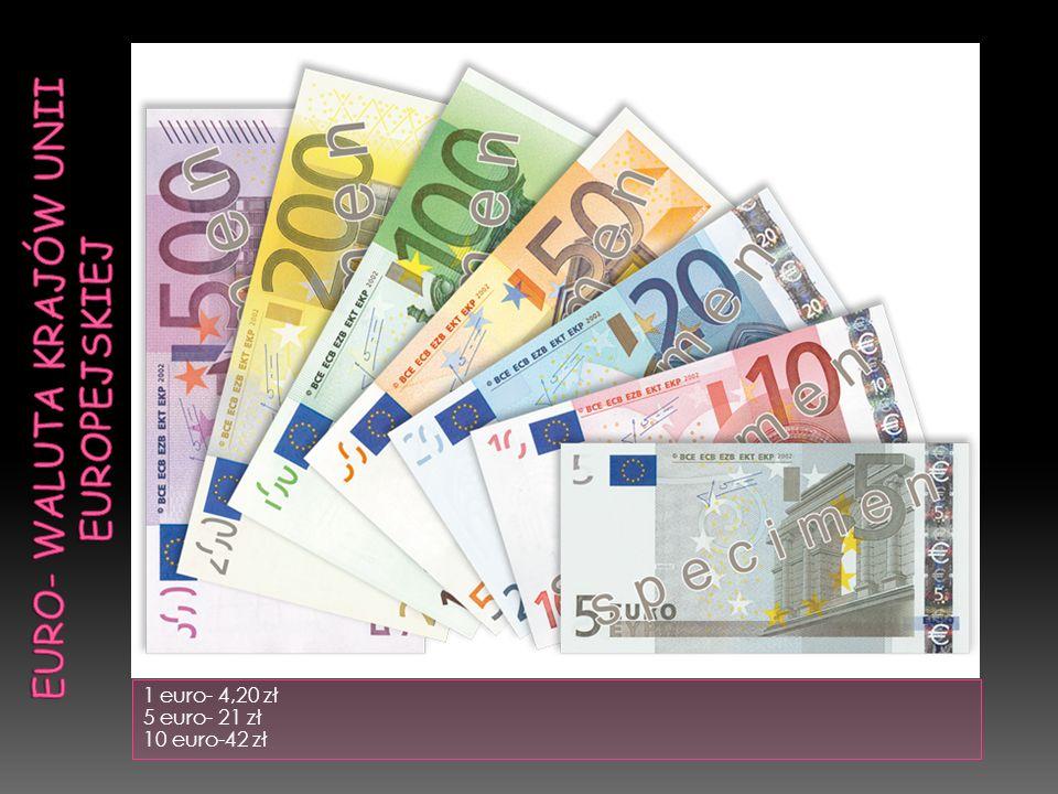1 euro- 4,20 zł 5 euro- 21 zł 10 euro-42 zł