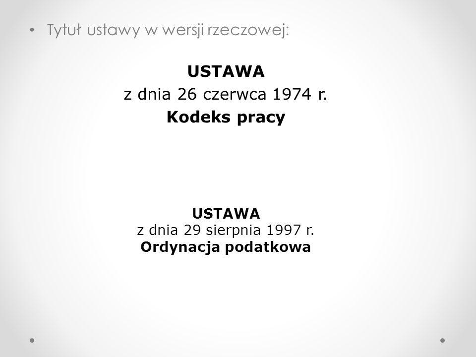 Tytuł ustawy w wersji rzeczowej: USTAWA z dnia 26 czerwca 1974 r.