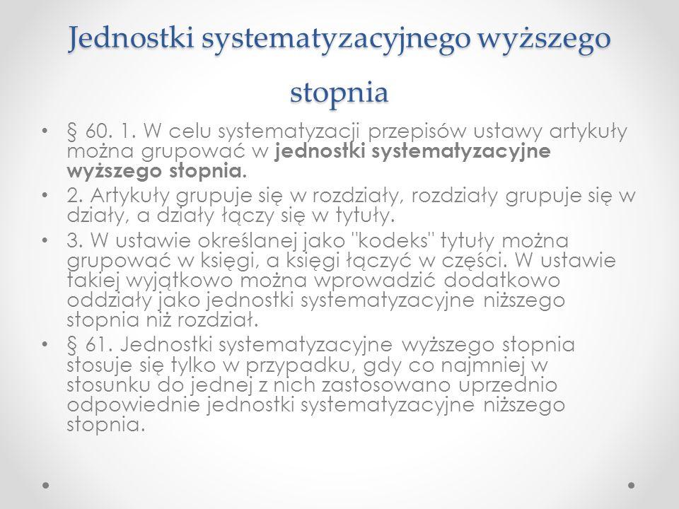 Jednostki systematyzacyjnego wyższego stopnia § 60.