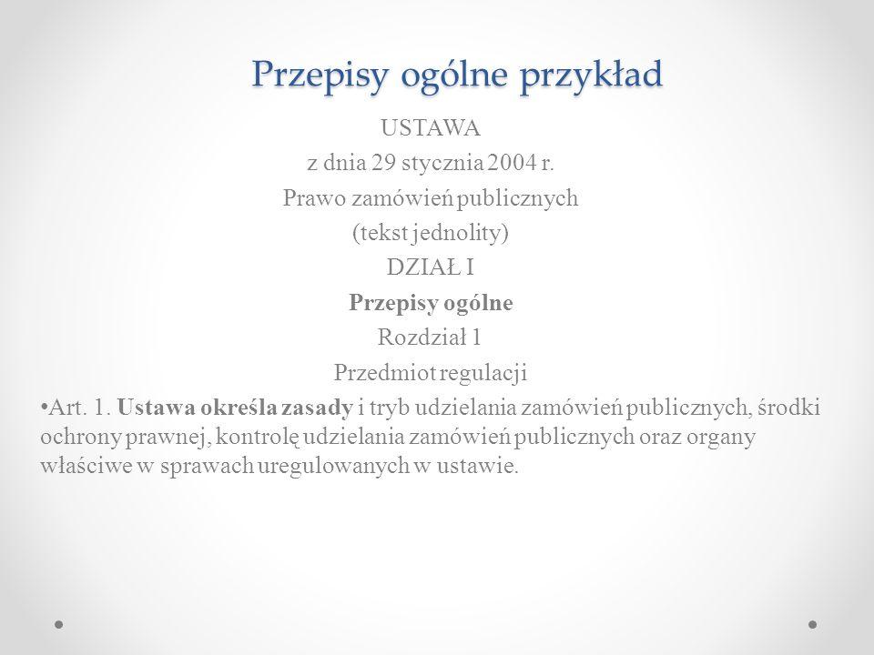 Przepisy ogólne przykład USTAWA z dnia 29 stycznia 2004 r.