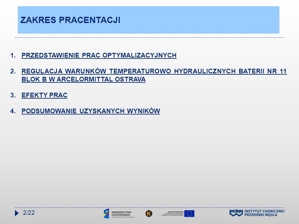 ZAKRES PRAC OPTYMALIZACYJNYCH: 1.OCENA AKTUALNEGO STANU TECHNICZNO-TECHNOLOGICZNEGO UKŁADU GRZEWCZEGO BATERII: -Wizualną ocenę stanu technicznego kanałów grzewczych, -Wizualną ocenę warunków spalania gazu opałowego, -Wizualną ocenę osprzętu grzewczego, -Ocenę rozkładu temperatur wzdłuż ścian grzewczych, -Ocenę rozkładu temperatur w kanałach skrajnych -Ocenę temperatur w kanałach kontrolnych, -Ocenę rozkładu temperatur w zaworach powietrzno-spalinowych -Ocenę rozkładu ciśnień w zaworach powietrzno-spalinowych, -Ocenę współczynnika nadmiaru powietrza, -Ocenę zużycia ciepła na proces koksowania -Wyrywkową oceną stanu ceramiki komór koksowniczych, 2.