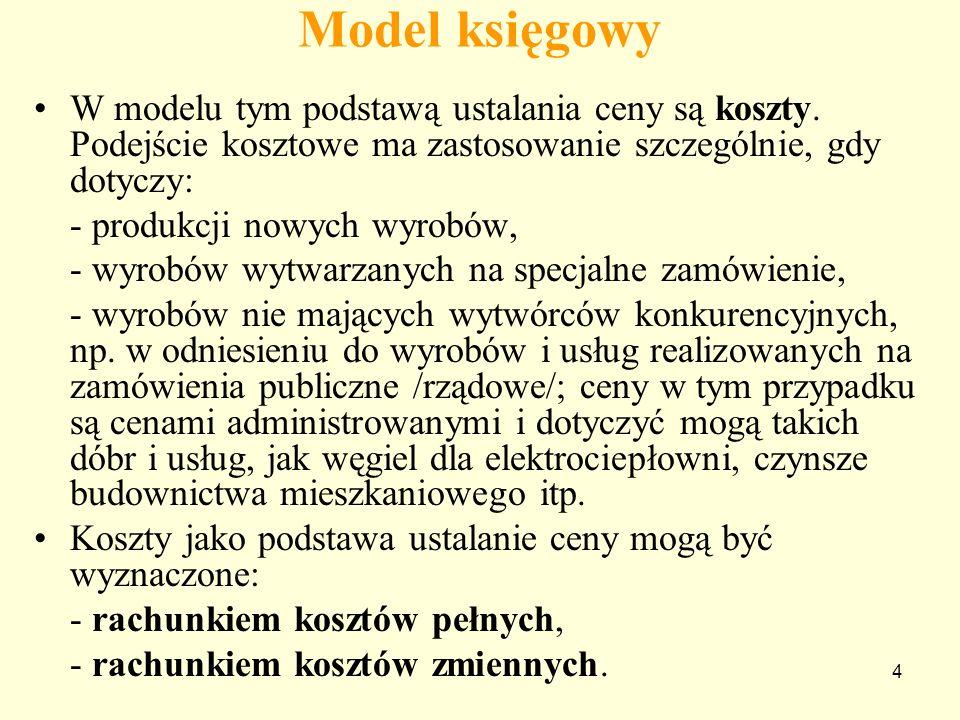 4 Model księgowy W modelu tym podstawą ustalania ceny są koszty.