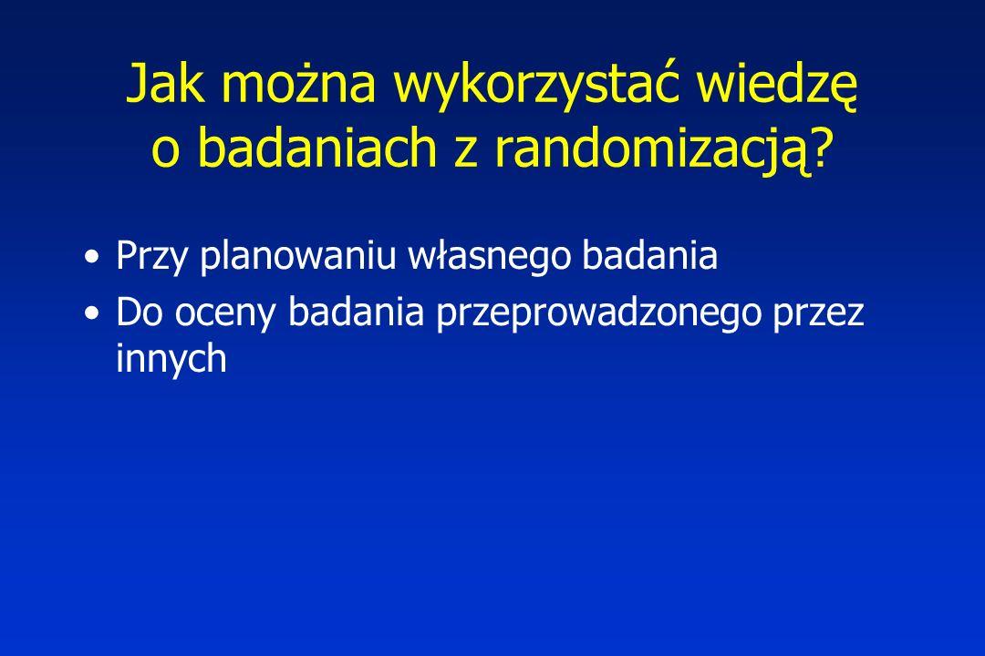 Jak można wykorzystać wiedzę o badaniach z randomizacją.