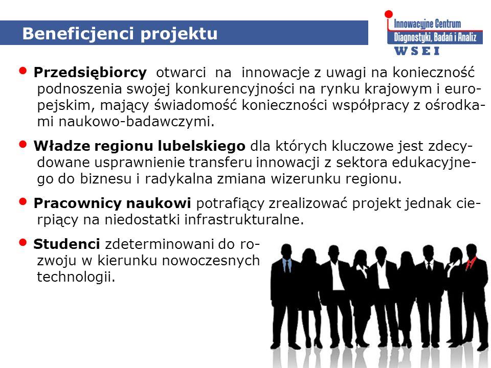 Beneficjenci projektu Przedsiębiorcy otwarci na innowacje z uwagi na konieczność podnoszenia swojej konkurencyjności na rynku krajowym i euro- pejskim, mający świadomość konieczności współpracy z ośrodka- mi naukowo-badawczymi.