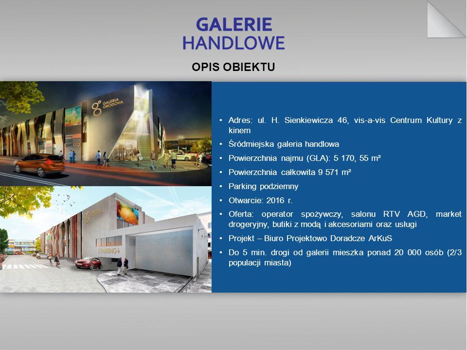 OPIS OBIEKTU Adres: ul. H. Sienkiewicza 46, vis-a-vis Centrum Kultury z kinem Śródmiejska galeria handlowa Powierzchnia najmu (GLA): 5 170, 55 m² Powi