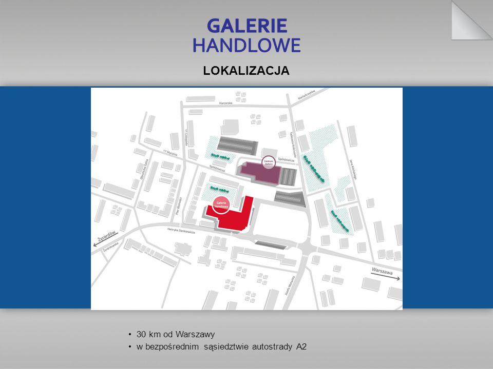 LOKALIZACJA 30 km od Warszawy w bezpośrednim sąsiedztwie autostrady A2