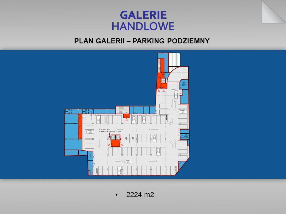 PLAN GALERII – PARKING PODZIEMNY 2224 m2