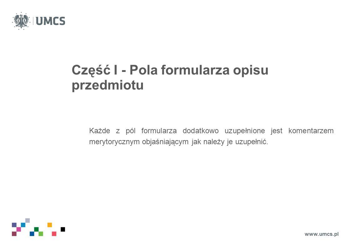 Część I - Pola formularza opisu przedmiotu Każde z pól formularza dodatkowo uzupełnione jest komentarzem merytorycznym objaśniającym jak należy je uzupełnić.