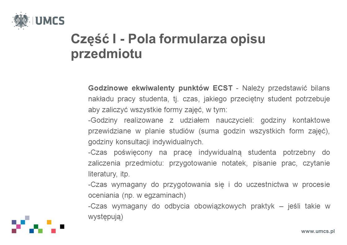 Część I - Pola formularza opisu przedmiotu Godzinowe ekwiwalenty punktów ECST - Należy przedstawić bilans nakładu pracy studenta, tj.