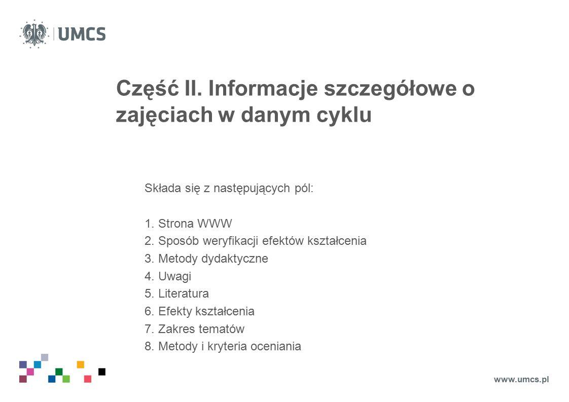Część II. Informacje szczegółowe o zajęciach w danym cyklu Składa się z następujących pól: 1.