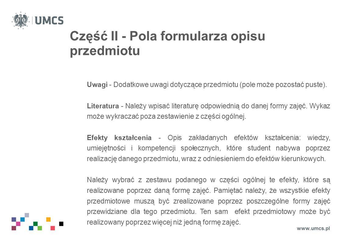 Część II - Pola formularza opisu przedmiotu Uwagi - Dodatkowe uwagi dotyczące przedmiotu (pole może pozostać puste).