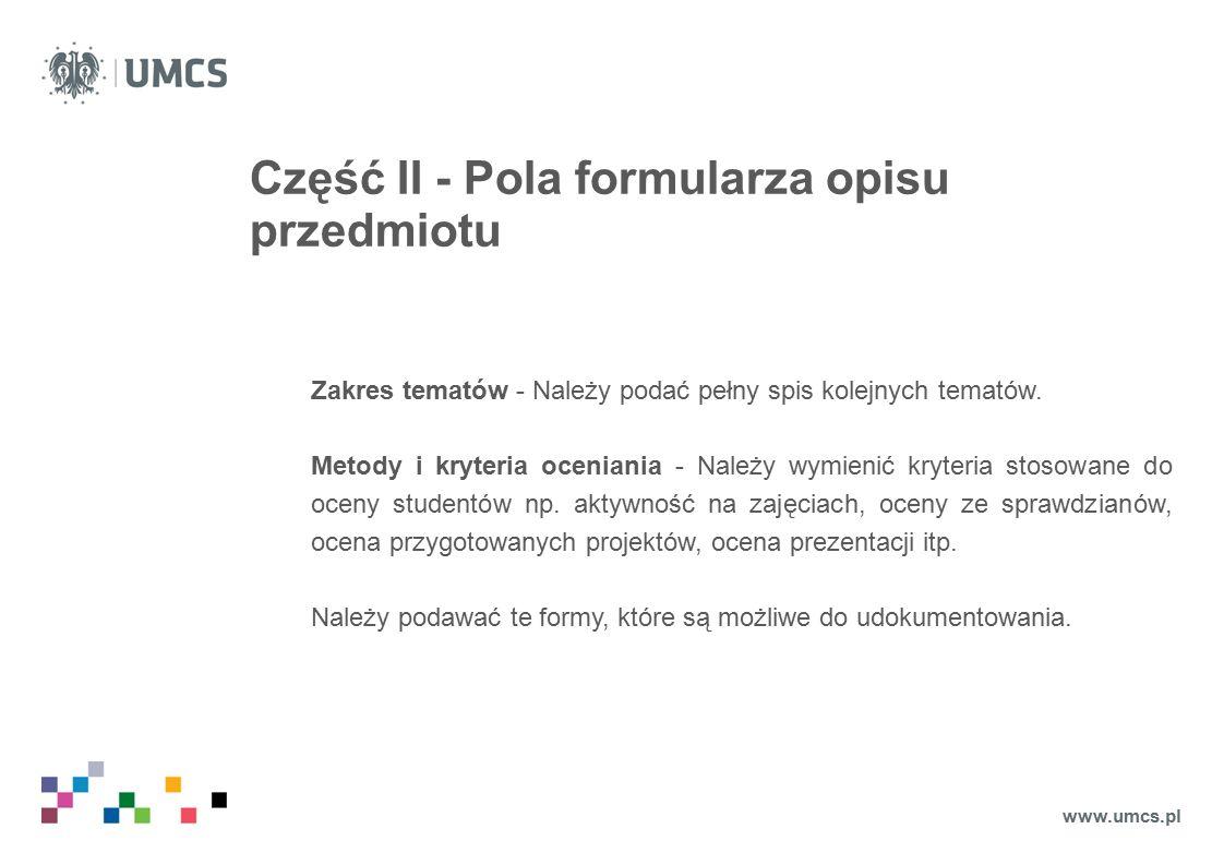 Część II - Pola formularza opisu przedmiotu Zakres tematów - Należy podać pełny spis kolejnych tematów.