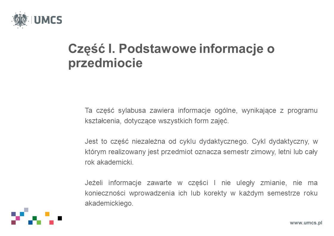 Część I.Podstawowe informacje o przedmiocie Składa się z następujących pól: 1.