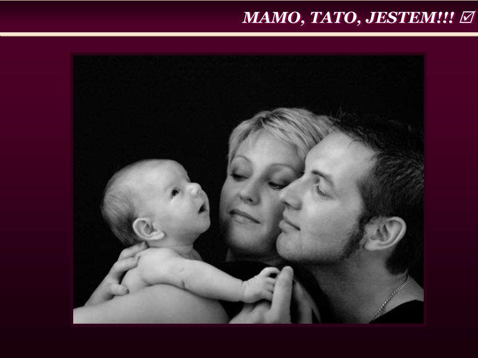 MAMO, TATO, JESTEM!!! 