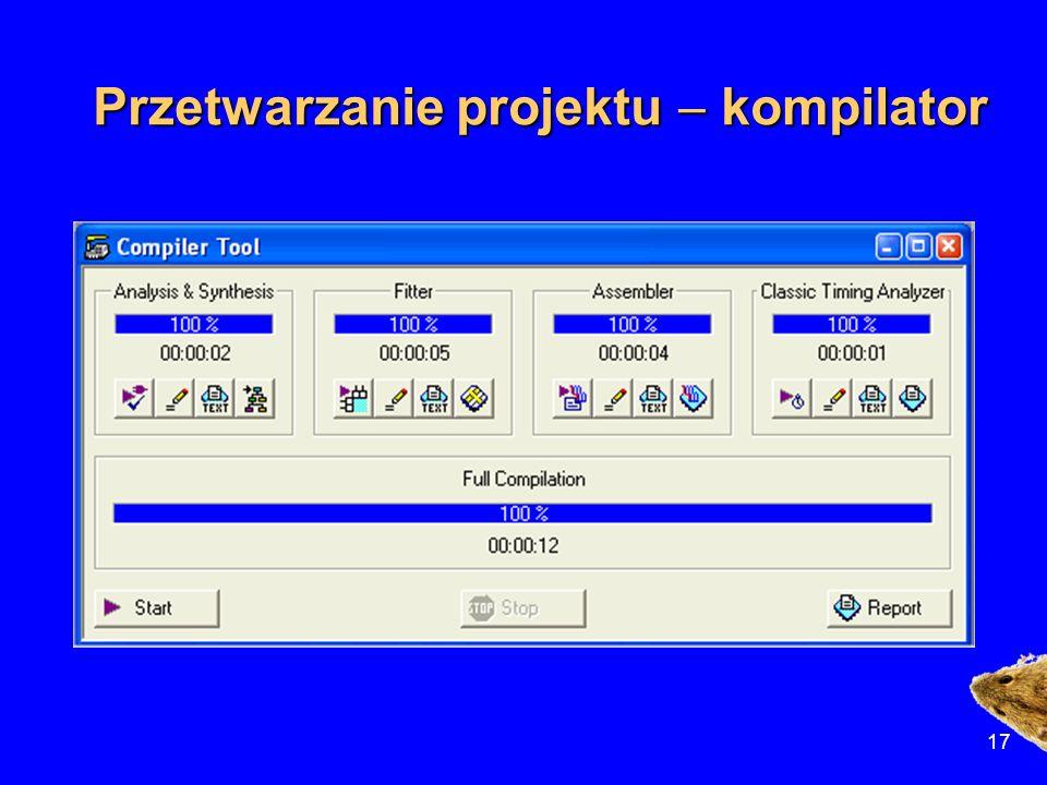 17 Przetwarzanie projektu  kompilator