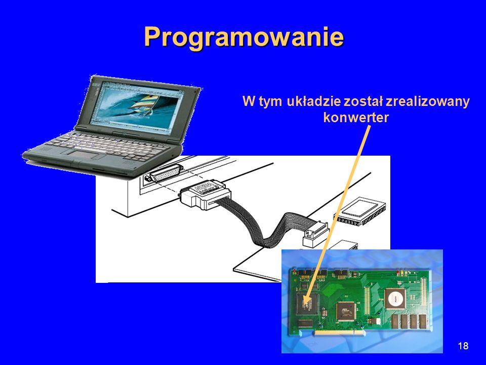 18 Programowanie W tym układzie został zrealizowany konwerter
