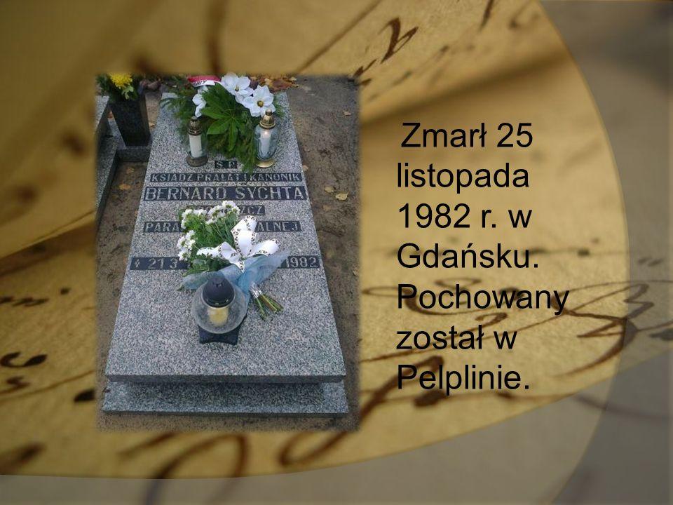 Zmarł 25 listopada 1982 r. w Gdańsku. Pochowany został w Pelplinie.