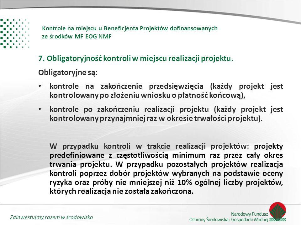 Zainwestujmy razem w środowisko Kontrole na miejscu u Beneficjenta Projektów dofinansowanych ze środków MF EOG NMF 7.