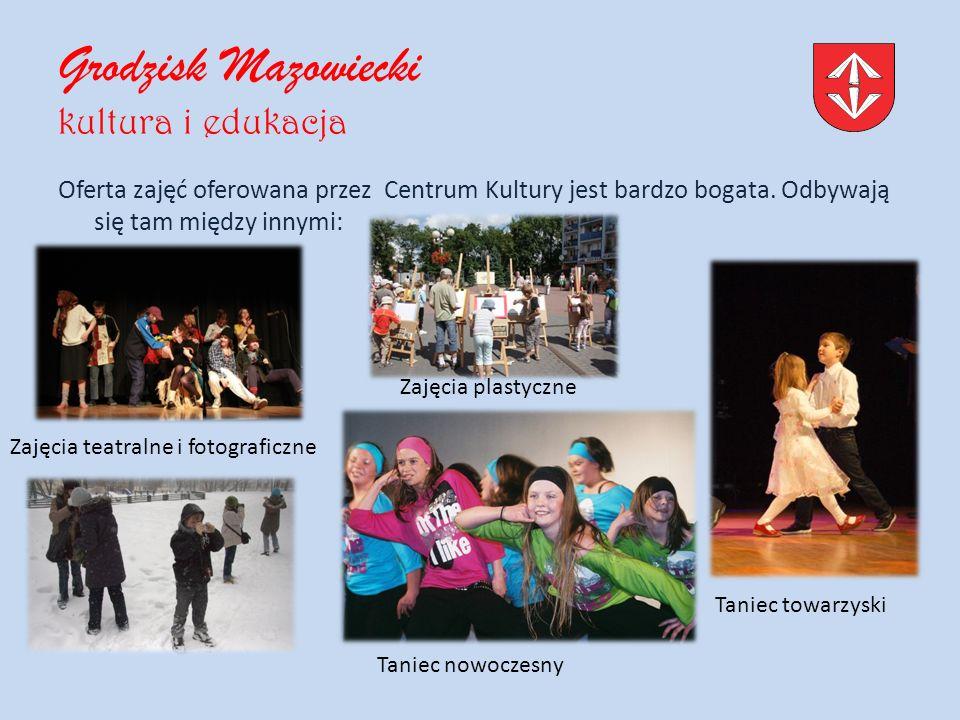 Grodzisk Mazowiecki kultura i edukacja Oferta zajęć oferowana przez Centrum Kultury jest bardzo bogata.