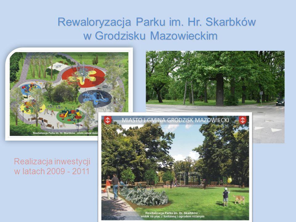 Rewaloryzacja Parku im. Hr. Skarbków w Grodzisku Mazowieckim Rewaloryzacja Parku im.
