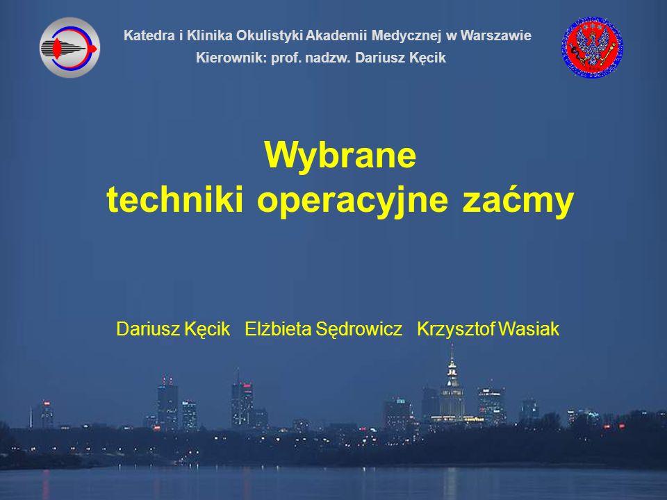 Katedra i Klinika Okulistyki Akademii Medycznej w Warszawie Kierownik: prof.