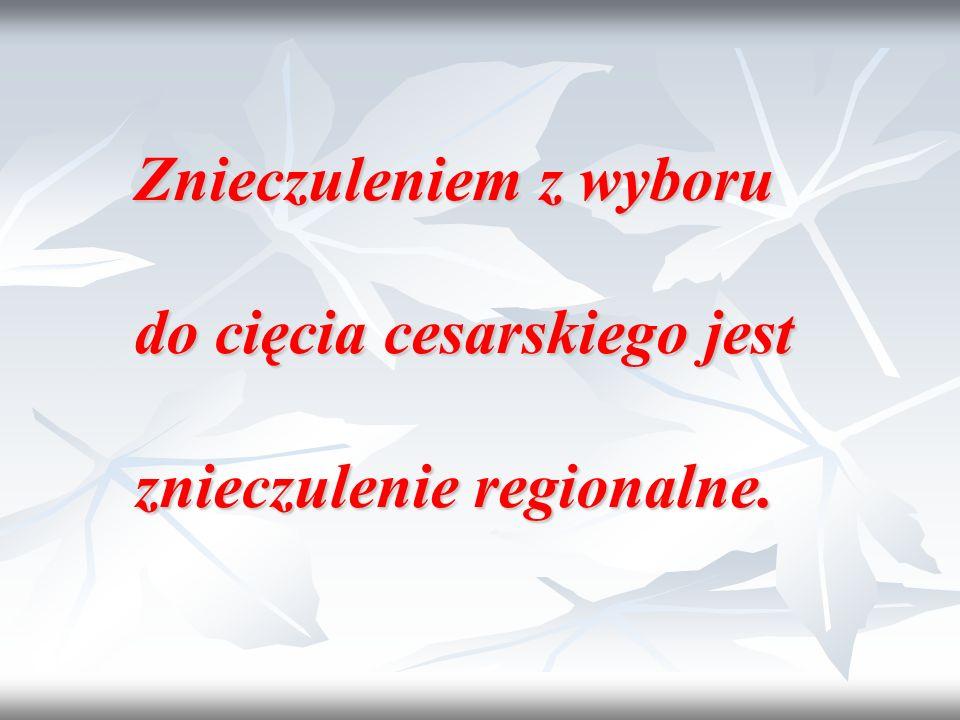 Znieczuleniem z wyboru do cięcia cesarskiego jest znieczulenie regionalne.