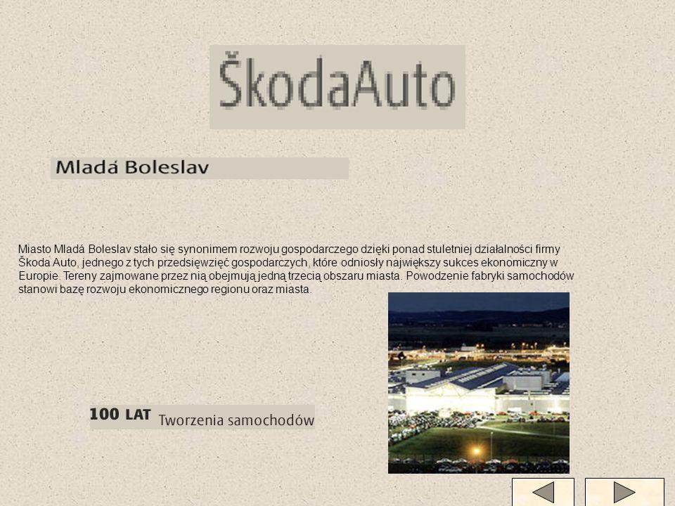 Miasto Mladá Boleslav stało się synonimem rozwoju gospodarczego dzięki ponad stuletniej działalności firmy Škoda Auto, jednego z tych przedsięwzięć go