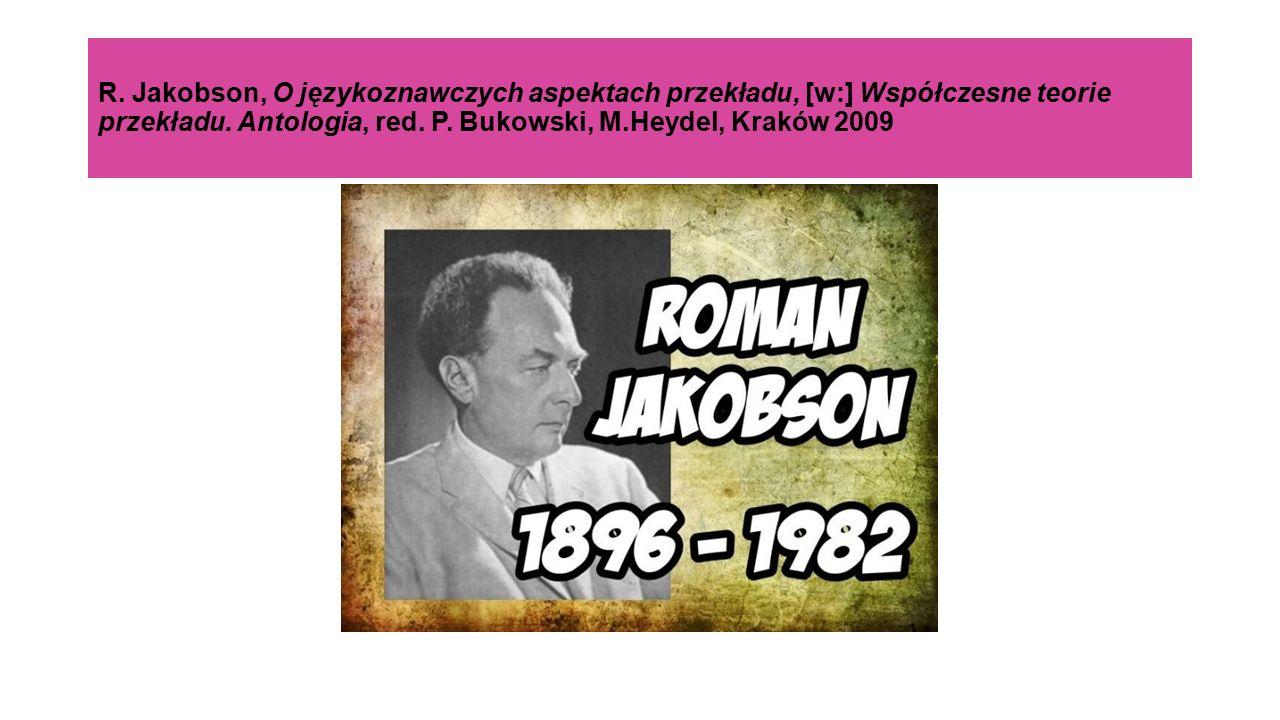 R. Jakobson, O językoznawczych aspektach przekładu, [w:] Współczesne teorie przekładu.