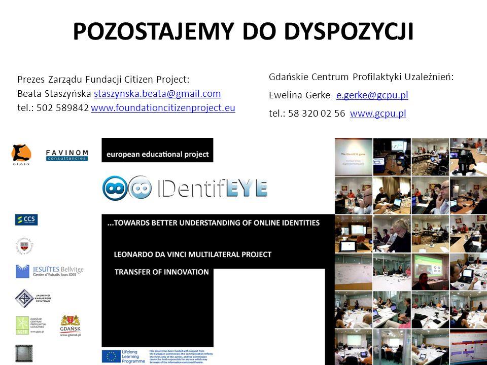 POZOSTAJEMY DO DYSPOZYCJI Prezes Zarządu Fundacji Citizen Project: Beata Staszyńska staszynska.beata@gmail.comstaszynska.beata@gmail.com tel.: 502 589
