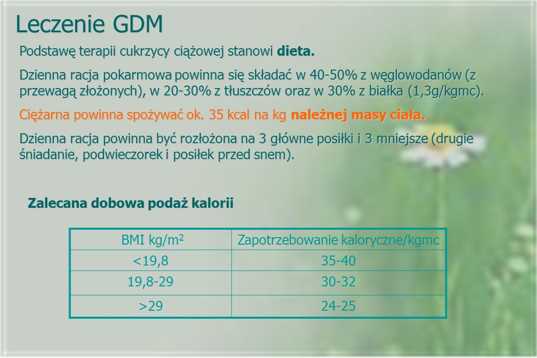 Leczenie GDM Podstawę terapii cukrzycy ciążowej stanowi dieta.