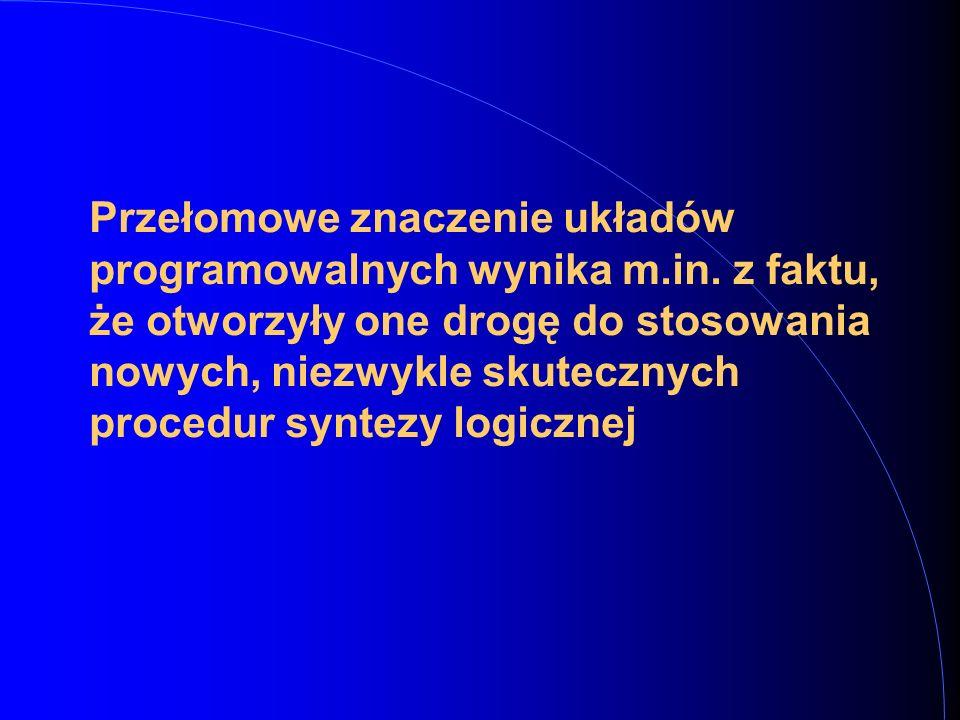 Przełomowe znaczenie układów programowalnych wynika m.in.