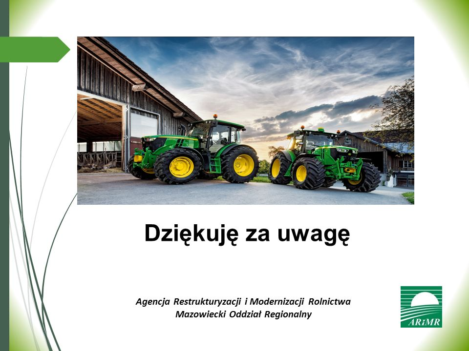 Agencja Restrukturyzacji i Modernizacji Rolnictwa Mazowiecki Oddział Regionalny Dziękuję za uwagę