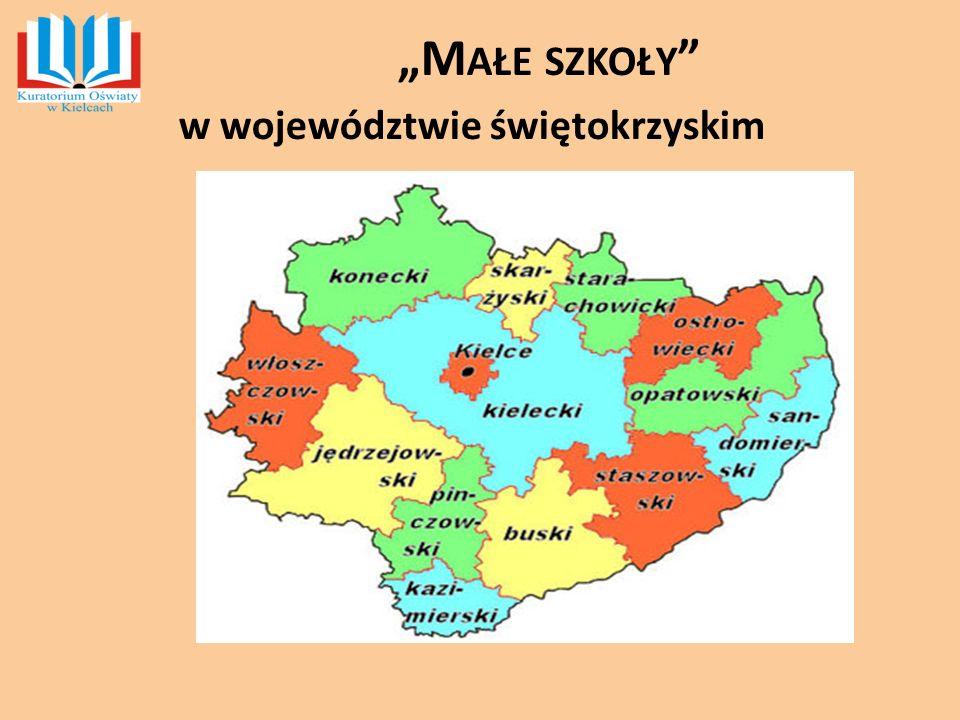 """""""M AŁE SZKOŁY """" w województwie świętokrzyskim"""