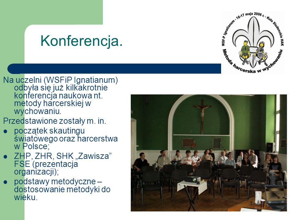 Konferencja. Na uczelni (WSFiP Ignatianum) odbyła się już kilkakrotnie konferencja naukowa nt. metody harcerskiej w wychowaniu. Przedstawione zostały
